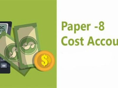 Paper 8 : Cost Accounting