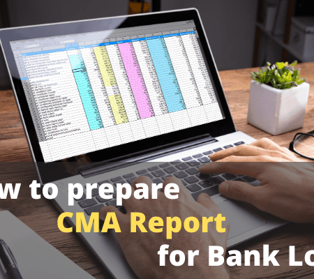 How to prepare CMA Report for Bank Loans?